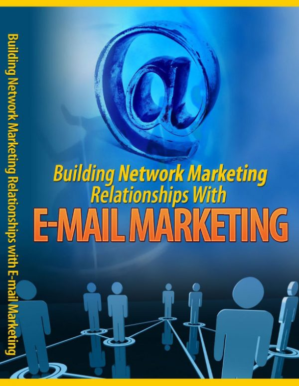 building-network-marketing-relationships-with-e-mail-marketing